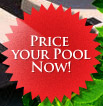Price Your Pool Now!